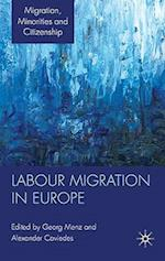 Labour Migration in Europe (Migration, Minorities and Citizenship)