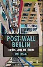 Post-Wall Berlin: Borders, Space and Identity af Janet Ward
