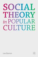 Social Theory in Popular Culture