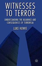 Witnesses to Terror: Understanding the Meanings and Consequences of Terrorism