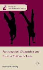 Participation, Citizenship and Trust in Children's Lives (Studies in Childhood and Youth)