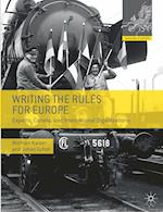 Writing the Rules for Europe (Making Europe)