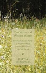 Ecocriticism and Women Writers: Environmentalist Poetics of Virginia Woolf, Jeanette Winterson, and Ali Smith