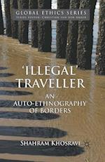 'Illegal' Traveller: An Auto-Ethnography of Borders af Shahram Khosravi