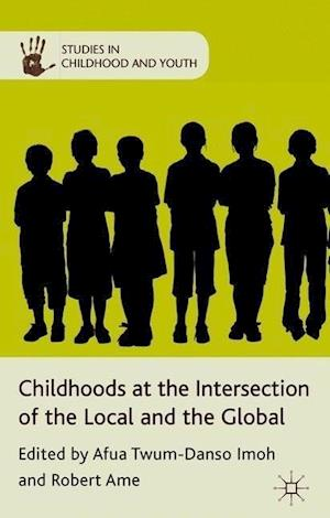 Childhoods at the Intersection of the Local and the Global