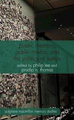 Public Memory, Public Media, and the Politics of Justice (Palgrave Macmillan Memory Studies)