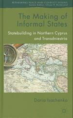 The Making of Informal States (Rethinking Peace And Conflict Studies)