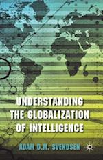 Understanding the Globalization of Intelligence af Adam D. M. Svendsen
