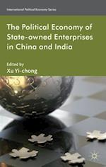 The Political Economy of State-owned Enterprises in China and India (International Political Economy Series)