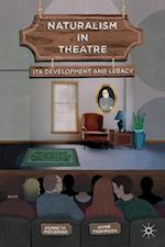 Naturalism in Theatre : Its Development and Legacy