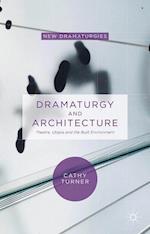 Dramaturgy and Architecture (New Dramaturgies)