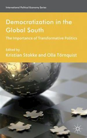 Democratization in the Global South: The Importance of Transformative Politics