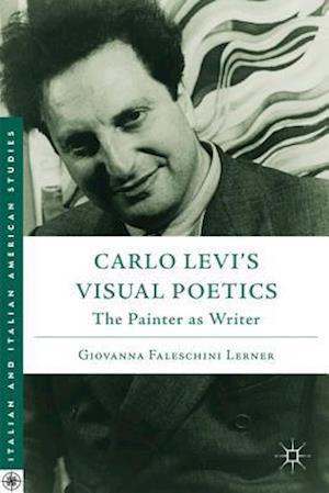 Carlo Levi's Visual Poetics: The Painter as Writer