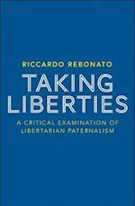 Taking Liberties: A Critical Examination of Libertarian Paternalism