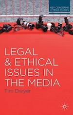 Legal and Ethical Issues in the Media (Key Concerns in Media Studies)