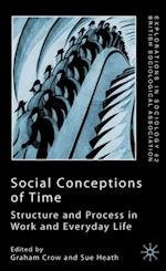Social Conceptions of Time (Explorations in Sociology.  British Sociological Association Conference Volume Series)