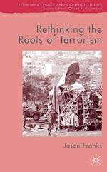 Rethinking the Roots of Terrorism (Rethinking Peace And Conflict Studies)