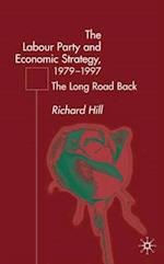 Labour Party's Economic Strategy, 1979-1997 af Richard Hill