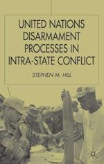 United Nations Disarmament Processes in Intra-State Conflict (Southampton Studies in International Policy)