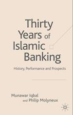 Thirty Years of Islamic Banking (PALGRAVE MACMILLAN STUDIES IN BANKING AND FINANCIAL INSTITUTIONS)