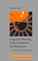 Linguistic Meaning, Truth Conditions and Relevance (Palgrave Studies in Pragmatics, Language and Cognition)