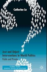 Just and Unjust Interventions in World Politics (Global Issues)