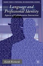 Language and Professional Identity (Palgrave Studies in Professional and Organizational Discourse)