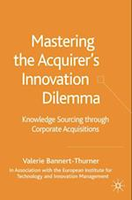 Mastering the Acquirer's Innovation Dilemma