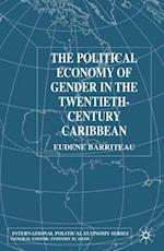 Political Economy of Gender in the Twentieth-Century Caribbean (International Political Economy Series)