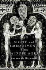 Sight And Embodiment In The Middle Ages (New Middle Ages)