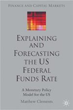 Explaining and Forecasting the US Federal Funds Rate (Finance and Capital Markets Series)