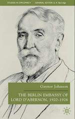 Berlin Embassy of Lord d'Abernon, 1920-1926 (Studies in Diplomacy And International Relations)