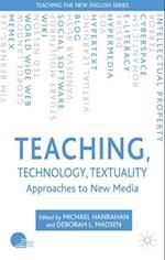 Teaching, Technology, Textuality (Teaching The New English)
