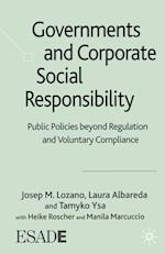 Governments and Corporate Social Responsibility: Public Policies Beyond Regulation and Voluntary Compliance