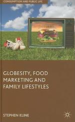 Globesity, Food Marketing and Family Lifestyles (Consumption and Public Life)