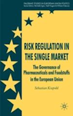 Risk Regulation in the Single Market: The Governance of Pharmaceuticals and Foodstuffs in the European Union