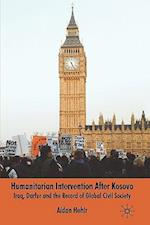 Humanitarian Intervention After Kosovo: Iraq, Darfur and the Record of Global Civil Society