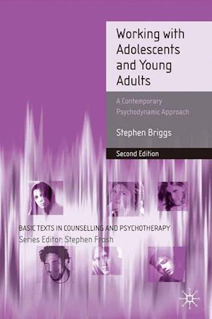 Working With Adolescents and Young Adults : A Contemporary Psychodynamic Approach