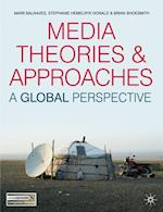 Media Theories and Approaches af Stephanie Hemelryk Donald, Brian Shoesmith, Mark Balnaves