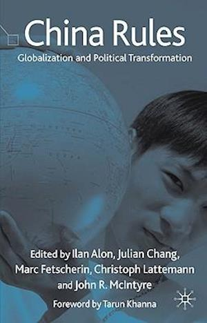 China Rules: Globalization and Political Transformation