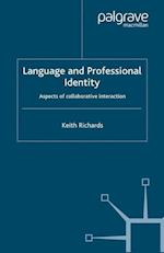 Language and Professional Identity: Aspects of Collaborative Interaction