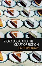 Story Logic and the Craft of Fiction af Catherine Brady