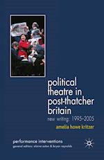Political Theatre in Post-Thatcher Britain (Performance Interventions)