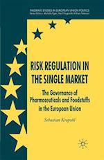 Risk Regulation in the Single Market (Palgrave Studies in European Union Politics)
