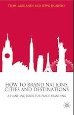How to Brand Nations, Cities and Destinations