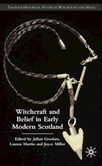 Witchcraft and belief in Early Modern Scotland (Palgrave Historical Studies in Witchcraft and Magic)