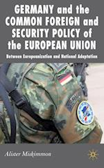 Germany and the Common Foreign and Security Policy of the European Union (New Perspectives in German Political Studies)