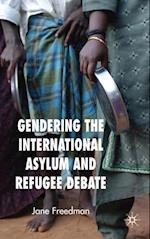 Gendering the International Asylum and Refugee Debate