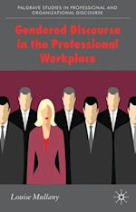 Gendered Discourse in the Professional Workplace (Palgrave Studies in Professional and Organizational Discourse)