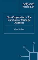 Non-Cooperation - The Dark Side of Strategic Alliances